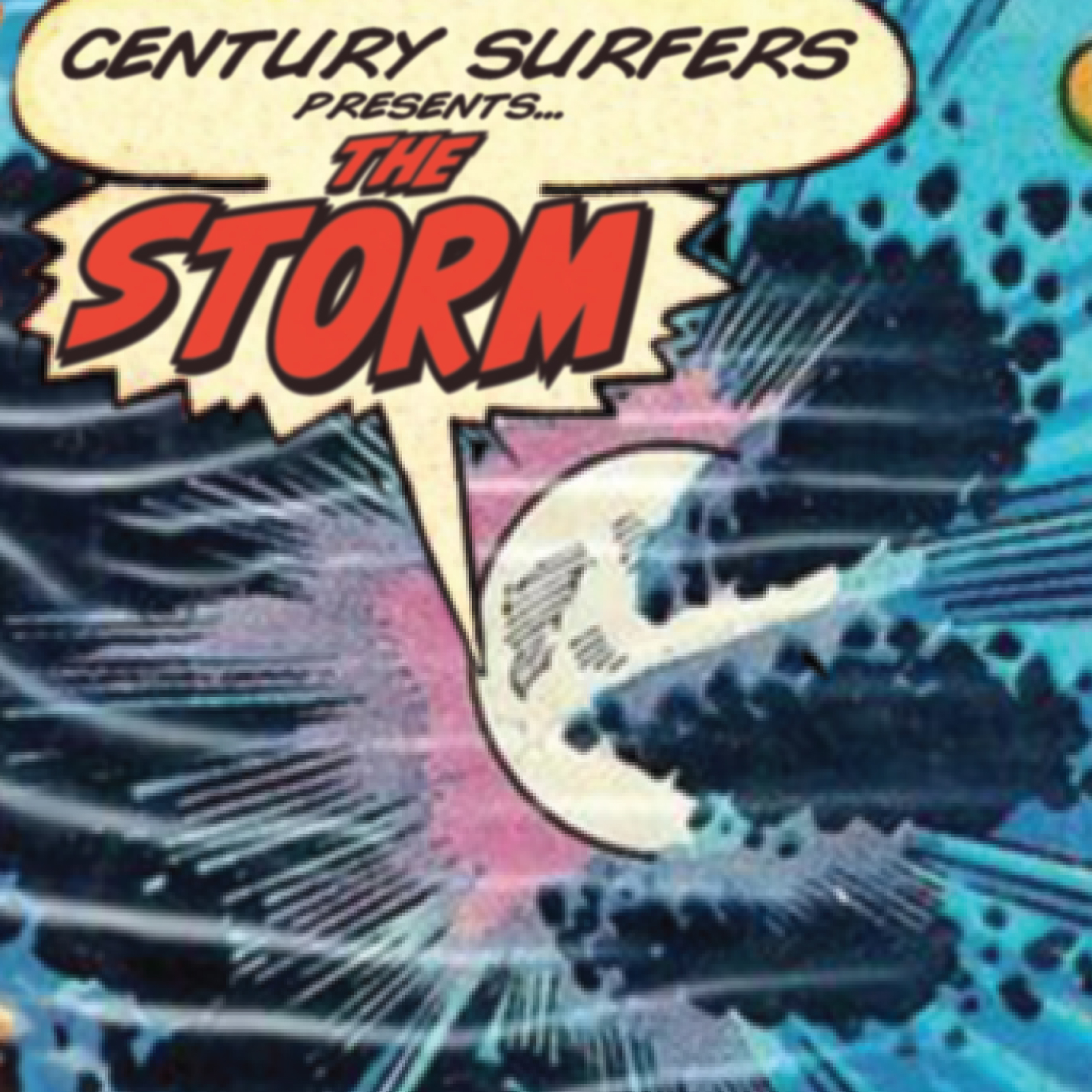 Century Surfers Presents The Storm