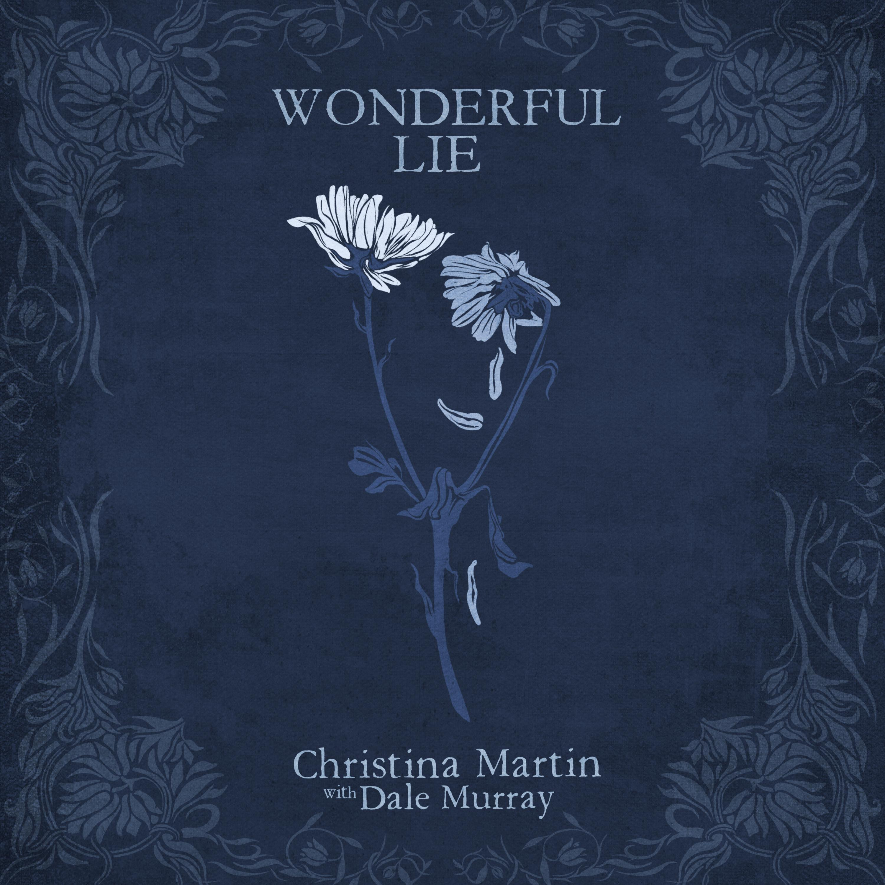 Wonderful Lie Christina Martin with Dale Murray