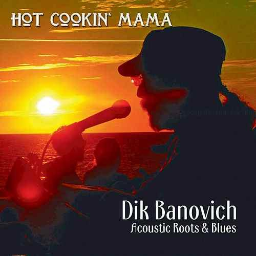 Dik Banovich Hot Cookin' Mama