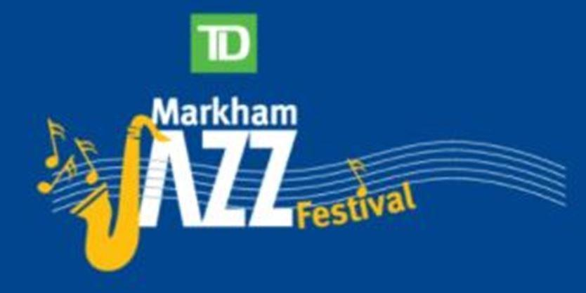 TD Markham Jazz Festival Announces Daily Headliners