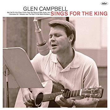 Glen Campbell Sings for the King