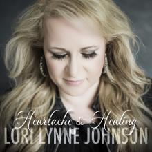 Heartache and Healing Lori Lynne Johnson