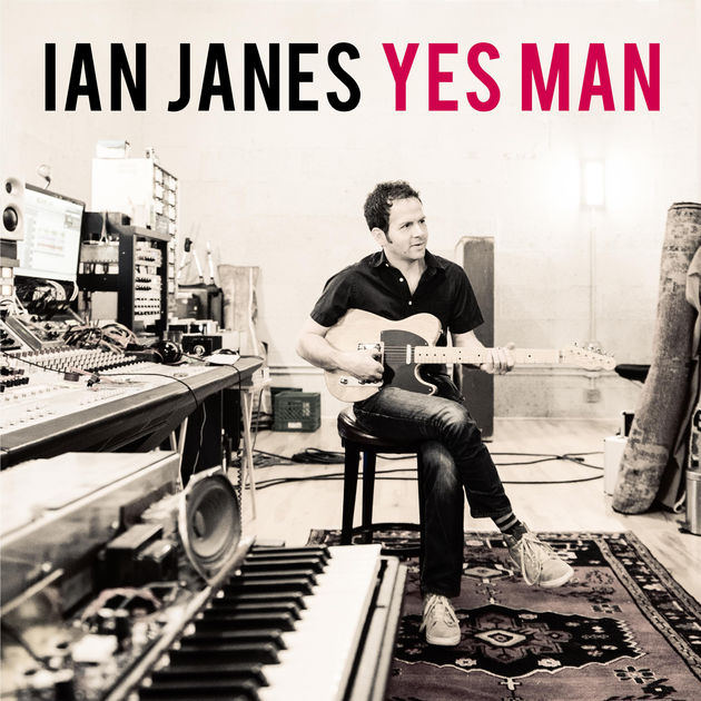 Singer/Songwriter Ian Janes Releases New Album 'Yes Man'