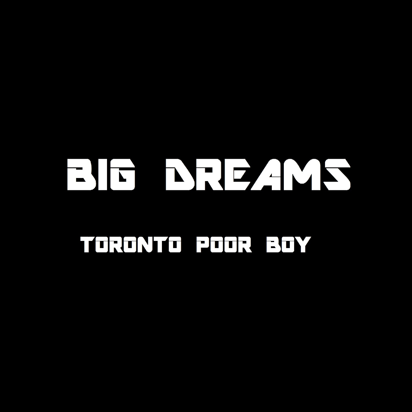 "Canadian Hip Hop Artist Toronto Poor Boy Releases Inspiring New Single ""Big Dreams"""