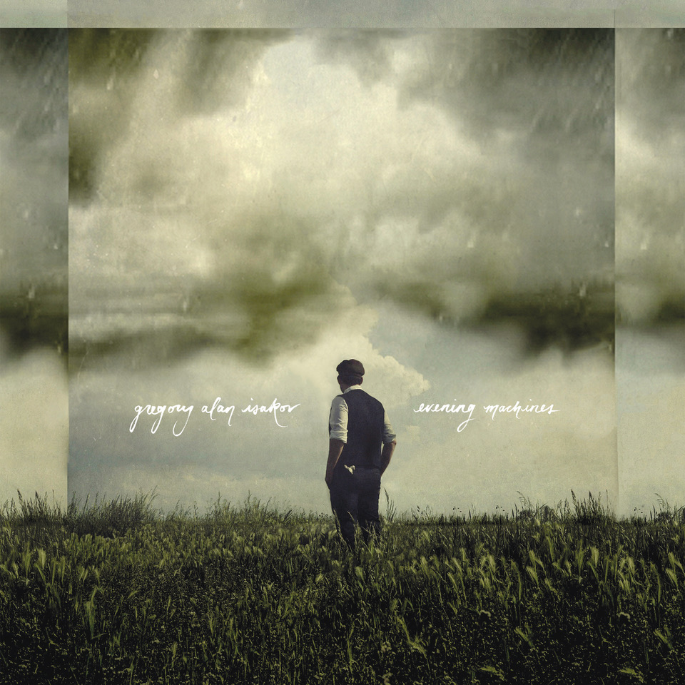 Gregory Alan Isakov Evening Machines