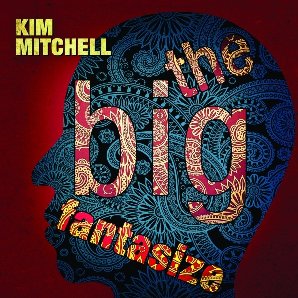 The Big Fantasize Kim Mitchell