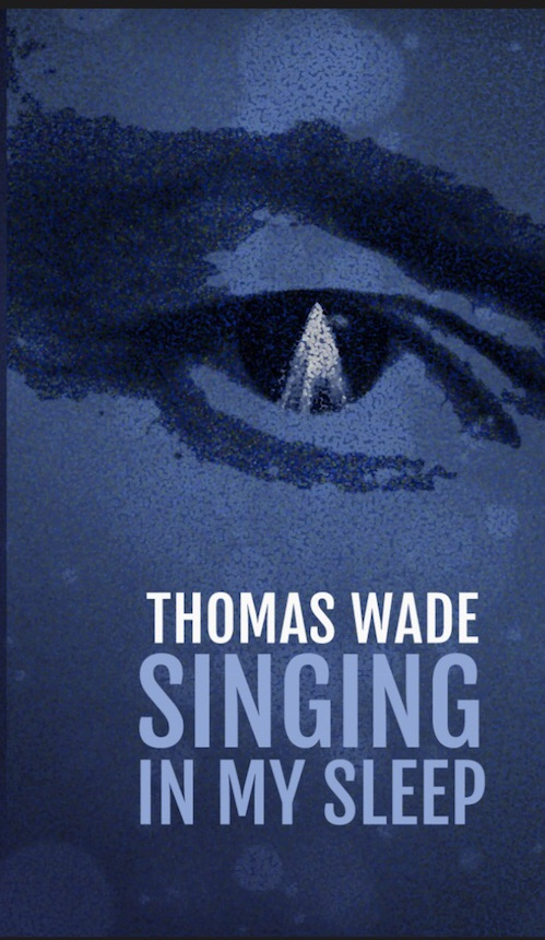 Thomas Wade Singing in My Sleep