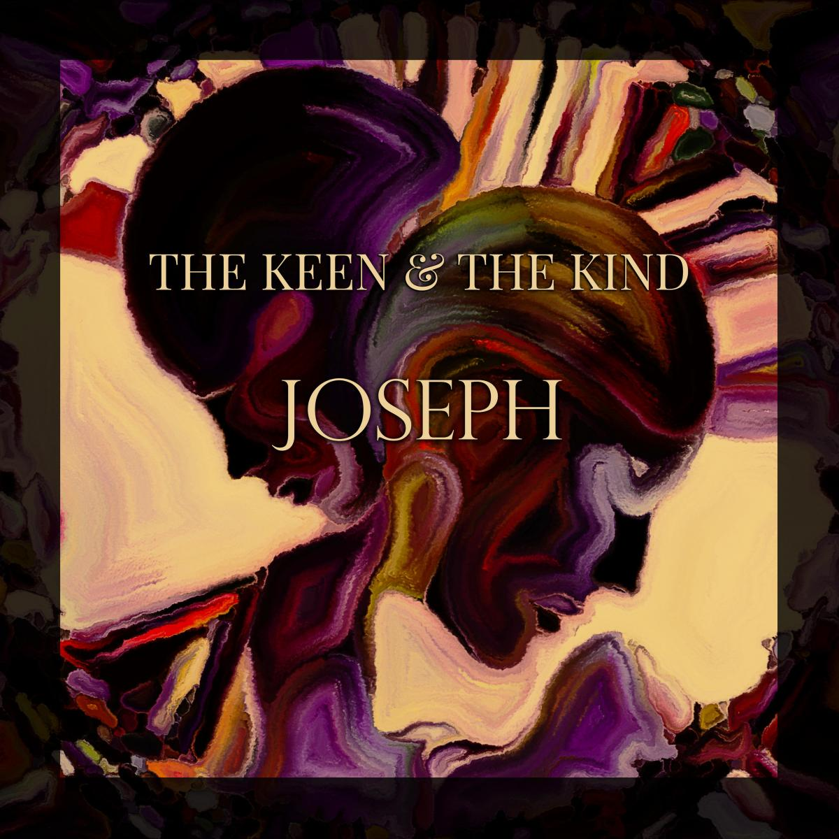 Joseph The Keen and the Kind