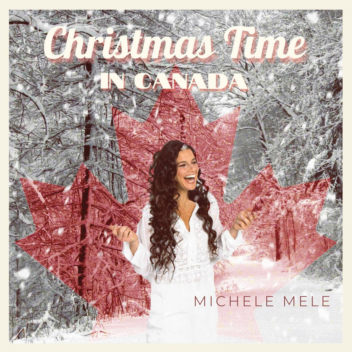 Michele Mele Christmas Time in Canada