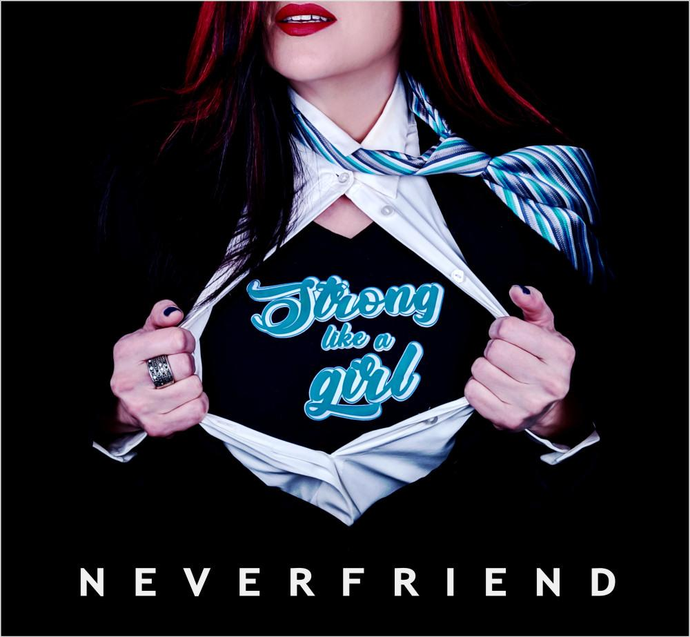 Neverfriend Strong Like a Girl