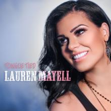 "Lauren Mayell Releases New Video Single ""TONGUE TIED"""