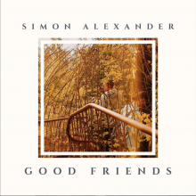 "Simon Alexander Releases ""Good Friends"""