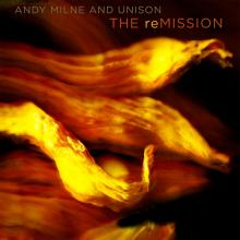 Canadian JUNO Award Winner Andy Milne releases first trio album, The reMISSION
