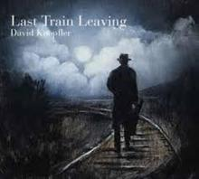 David Knopfler Last Train Leaving