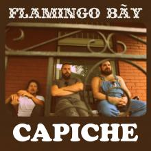 "Toronto Swamp Rockers Flamingo Bay Release New Single ""Capiche"""
