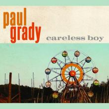 "Paul Grady Releases New Single ""Careless Boy"""