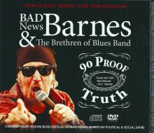 Bad News Barnes & The Brethern Of Blues Band: 90 Proof Truth