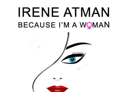 "Irene Atman Releases new Single & Video ""Because I'm A Woman"""