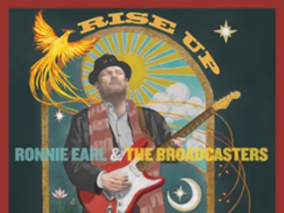 Rise Up Ronnie Earl & The Broadcasters