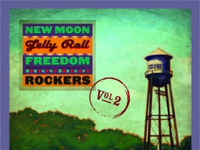 New Moon Jelly Roll Freedom Rockers Release Vol 2 on Stony Plain
