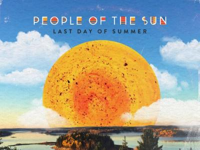 PEOPLE OF THE SUN Shine with EP, Last Day of Summer